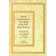 Islamic Jurisprudence According to the Four Sunni Schools: Vol. 1 by 'Abd Al-Rahman Al-Jaziri