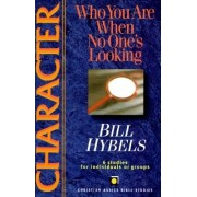 Character: Who You Are When No One's Looking