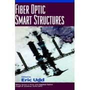 Fiber Optic Smart Structures by Eric Udd