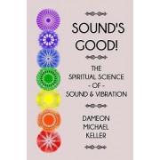 Sound's Good! by Dameon M Keller