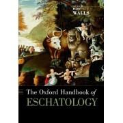 The Oxford Handbook of Eschatology by Jerry L. Walls