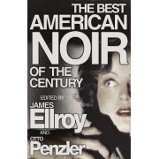 The Best American Noir of the Century by James Ellroy