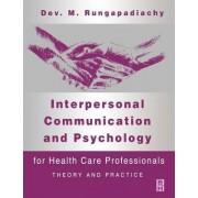 Interpersonal Communication and Psychology by Dev M. Rungapadiachy