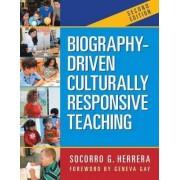 Biography-Driven Culturally Responsive Teaching by Socorro G. Herrera