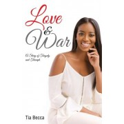 Love & War: A Story of Tragedy and Triumph