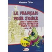 Le francais pour jouer 4-7 ani partea II - Minodora Calina