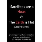 Satellites Are a Hoax & the Earth Is Flat (Easily Proven) by Brett Salisbury