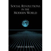 Social Revolutions in the Modern World by Theda Skocpol