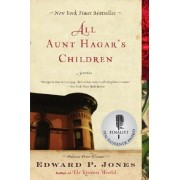 All Aunt Hagar's Children by Edward P Jones