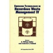 Emerging Technologies in Hazardous Waste Management IV by D. William Tedder