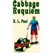 Cabbage Requiem by R.L. Paul