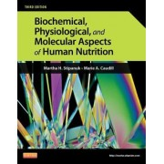 Biochemical, Physiological and Molecular Aspects of Human Nutrition by Martha H. Stipanuk
