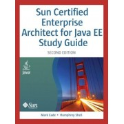 Sun Certified Enterprise Architect for Java EE Study Guide by Mark Cade