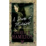 A Stroke Of Midnight, A by Laurell K. Hamilton