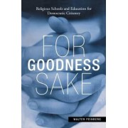 For Goodness Sake by Walter Feinberg