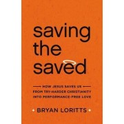 Saving the Saved by Bryan C. Loritts