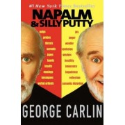 Napalm and Silly Putty by George Carlin