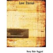 Love Eternal by Sir H Rider Haggard