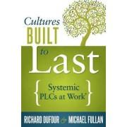 Cultures Built to Last by Richard DuFour