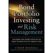Bond Portfolio Investing and Risk Management by Vineer Bhansali