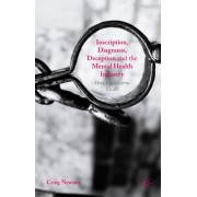Inscription, Diagnosis, Deception and the Mental Health Industry: How Psy Governs Us All