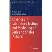 Advances in Laboratory Testing and Modelling of Soils and Shales (ATMSS) by Alessio Ferrari
