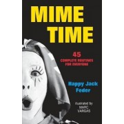 Mime Time by Happy Jack Feder