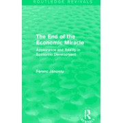 The End of the Economic Miracle: Appearance and Reality in Economic Development