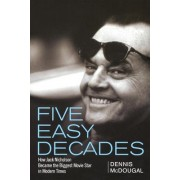 Five Easy Decades by Dennis McDougal