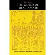 The World of Tupac Amaru by Ward Stavig