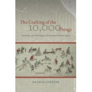 The Crafting of the 10, 000 Things by Dagmar Sch