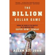 The Billion Dollar Game by Allen St John