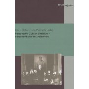 Personality Cults in Stalinism - Personenkulte Im Stalinismus by Professor of History Jan Plamper