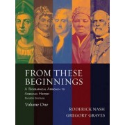 From These Beginnings: v. 1 by Roderick Nash