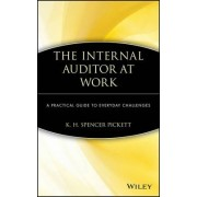 The Internal Auditor at Work by K. H. Spencer Pickett
