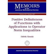 Positive Definiteness of Functions with Applications to Operator Norm Inequalities by Hideki Kosaki
