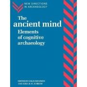 The Ancient Mind by Lord Colin Renfrew