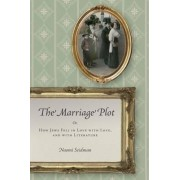 The Marriage Plot by Naomi Seidman
