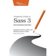 Pragmatic Guide to Sass 3 by Hampton Catlin