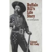 Buffalo Bill's Life Story by William F. Cody