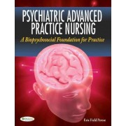 Psychiatric Advanced Practice Nursing 1e by Eris F Perese