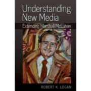 Understanding New Media by Robert K. Logan