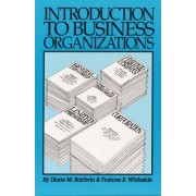 Introduction to Business Organizations by Diane M. Baldwin