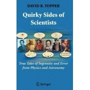 Quirky Sides of Scientists by David R. Topper