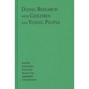 Doing Research with Children and Young People by Sandy Fraser