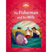Classic Tales: Level 2: The Fisherman and His Wife by Sue Arengo
