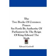 The Two Books of Common Prayer by Edward Cardwell
