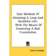 Sure Methods of Attaining a Long and Healthful Life by Lewis Cornaro