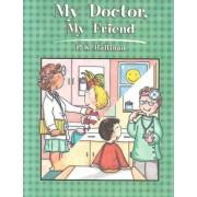 My Doctor, My Friend by P. K. Hallinan