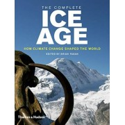 The Complete Ice Age by Brian Fagan
